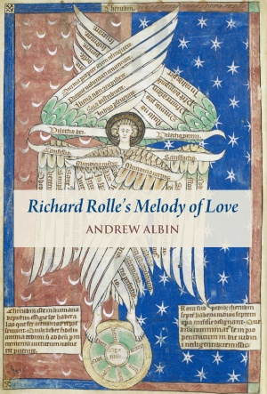 Richard Rolle's Melody of Love: A Study and Translation with Manuscript and Musical Contexts