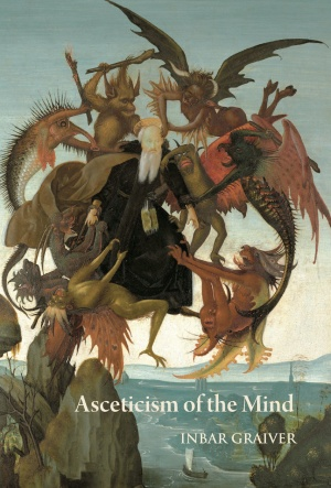 Asceticism of the Mind: Forms of Attention and Self-Transformation in Late Antique Monasticism