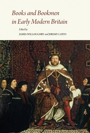 Books and Bookmen in Early Modern Britain: Essays Presented to James P. Carley