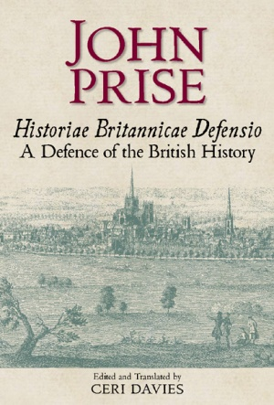 John Prise. Historiae Britannicae Defensio / A Defence of the British History