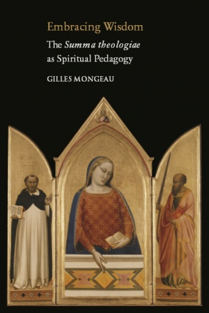 Embracing Wisdom: The Summa theologiae as Spiritual Pedagogy