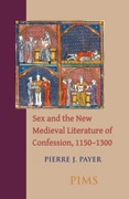 Sex and the New Medieval Literature of Confession, 1150–1300