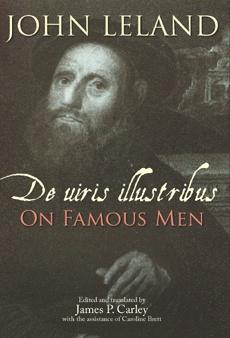 John Leland. De uiris illustribus / On Famous Men