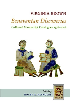 Beneventan Discoveries: Collected Manuscript Catalogues, 1978–2008